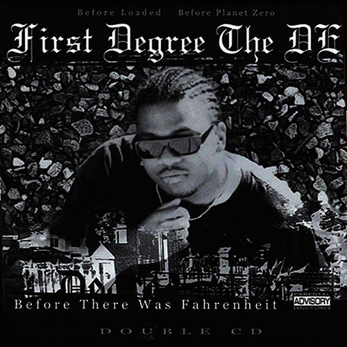 Before There Was Fahrenheit by First Degree The D.E.