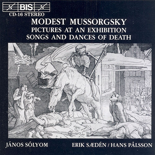 Mussorgsky: Pictures At An Exhibition / Songs And Dances Of Death by Modest Mussorgsky