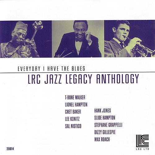 LRC Jazz Legacy Anthology: Everyday I Have The Blues de Various Artists