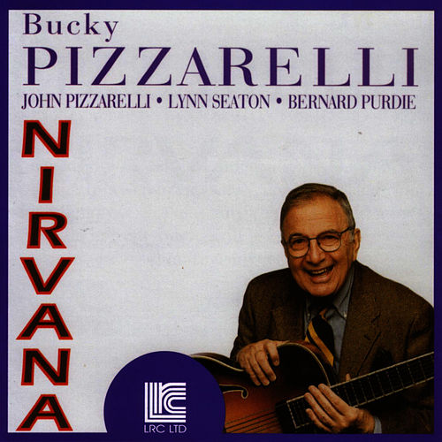 Nirvana by Bucky Pizzarelli