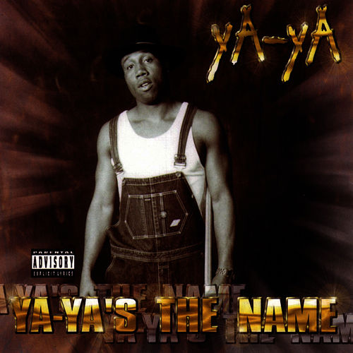 Ya-Ya'S The Name by Ya-Ya