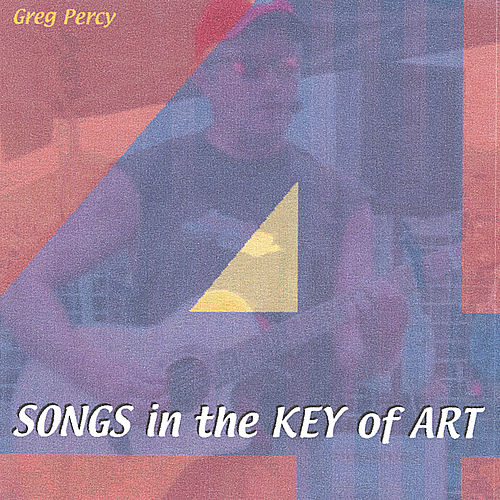 Songs in the Key of Art Volume 4 by Greg Percy