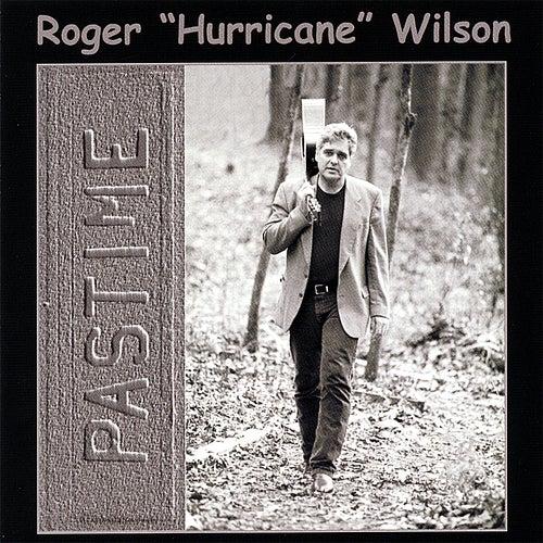 Pastime by Roger Hurricane Wilson