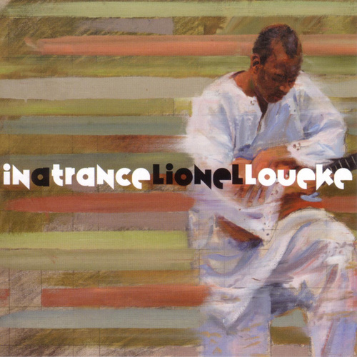 In A Trance von Lionel Loueke