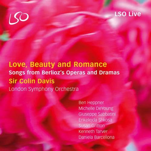 Berlioz: Love, Beauty and Romance by Sir Colin Davis