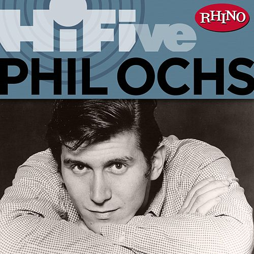 Rhino Hi-five: Phil Ochs von Phil Ochs