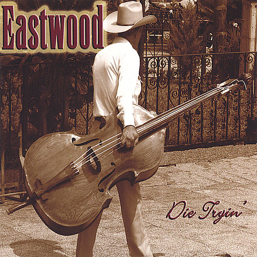 Die Tryin' by Eastwood