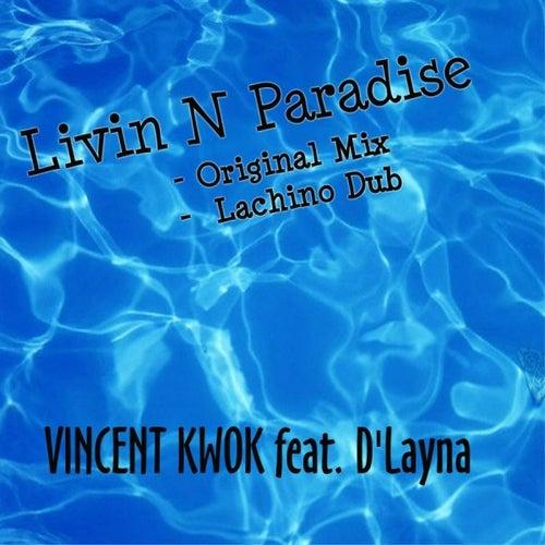 Livin N Paradise von Vincent Kwok