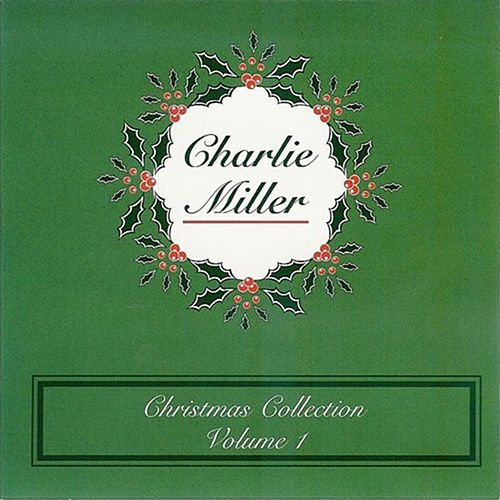 Christmas Collection Volume 1 by Charlie Miller