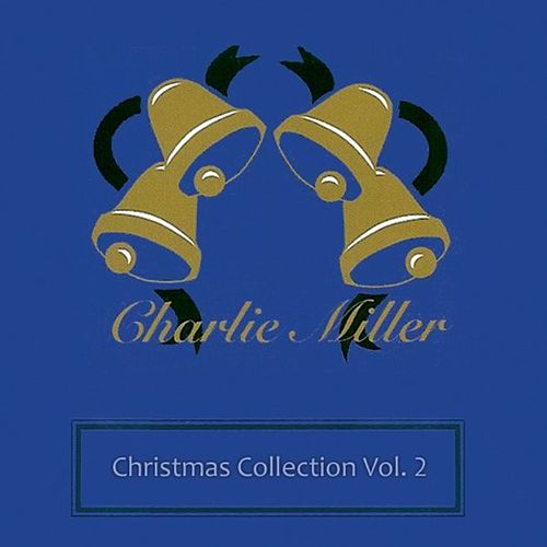 Christmas Collection Volume 2 by Charlie Miller