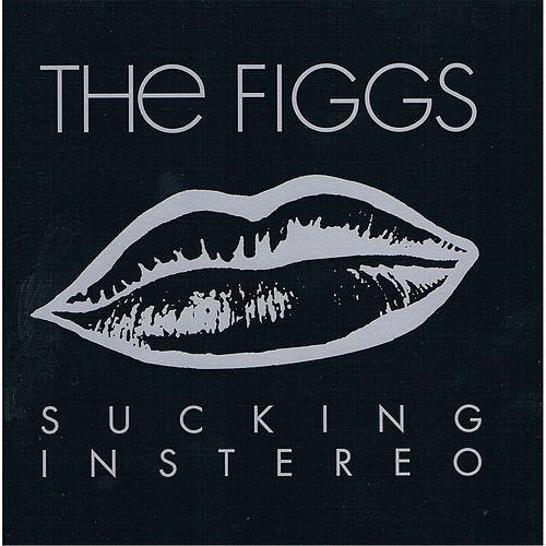 Sucking in Stereo by The Figgs