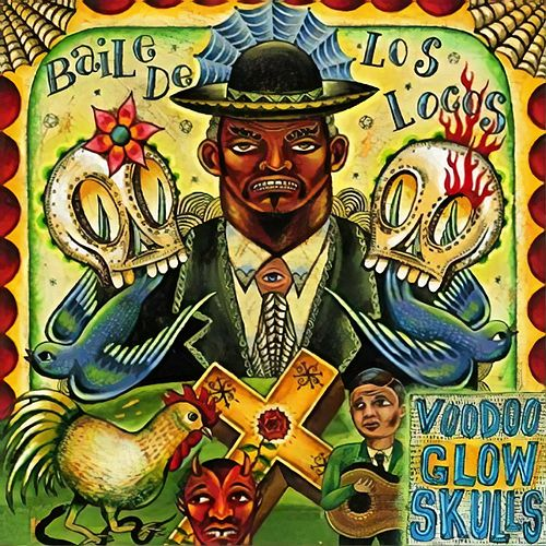 Baile de Los Locos de Voodoo Glow Skulls