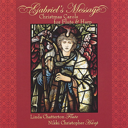 Gabriel's Message: Christmas Carols For Flute And Harp de Linda Chatterton