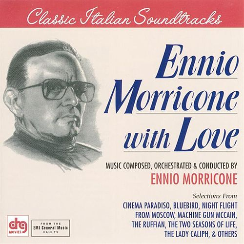 With Love: Music Composed & Conducted By by Ennio Morricone