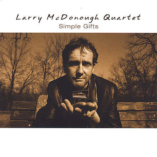 Simple Gifts by Larry McDonough