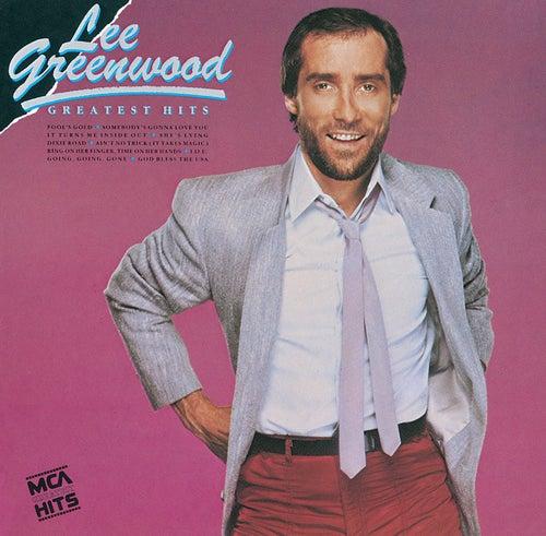 Greatest Hits:  Lee Greenwood by Lee Greenwood