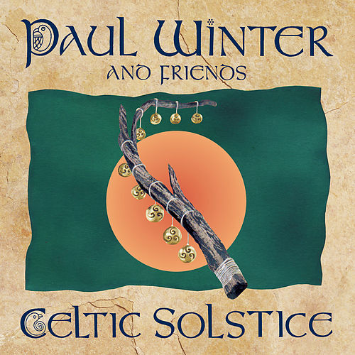 Celtic Solstice by Paul Winter