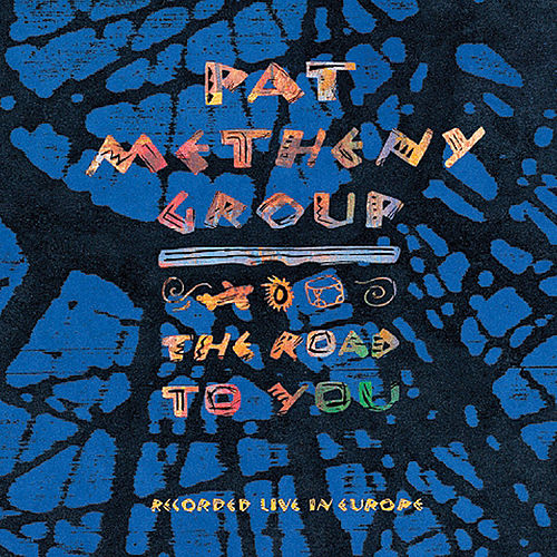 The Road to You by Pat Metheny