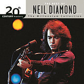 20th Century Masters: The Millennium Collection by Neil Diamond