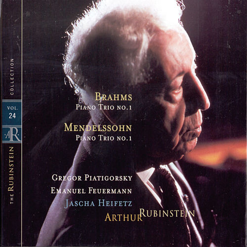 Rubinstein Collection, Vol. 24: Mendelssohn: Piano Trio, Op. 49; Brahms: Piano Trio, Op. 8 by Arthur Rubinstein