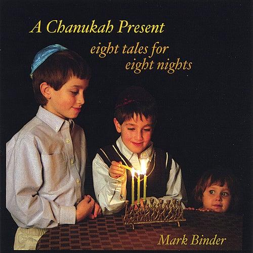A Chanukah Present by Mark Binder