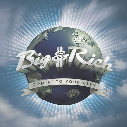 Comin' to Your City by Big & Rich