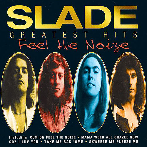 Feel The Noize - Greates Hits von Slade