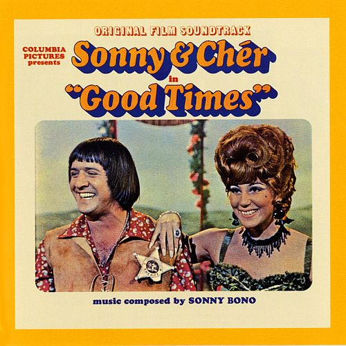 Good Times-Original Film Soundtrack de Sonny and Cher