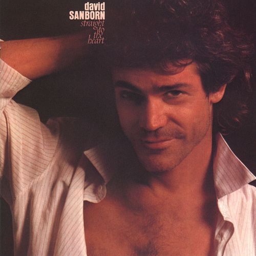 Straight To The Heart de David Sanborn