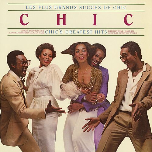 Les Plus Grands Success De Chic - Chic's Greatest Hits by CHIC
