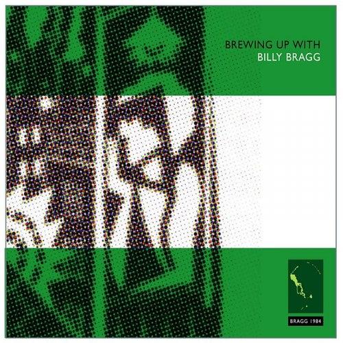 Brewing Up With Billy Bragg (remastered) Bonus Tracks von Billy Bragg