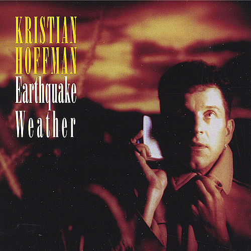 Earthquake Weather by Kristian Hoffman