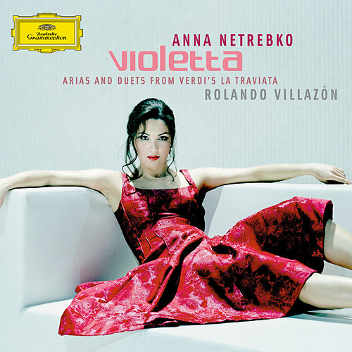 VIOLETTA - Arias and Duets from Verdi's La Traviata by Anna Netrebko