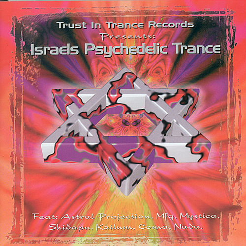 Israels Psychedelic Trance von Astral Projection