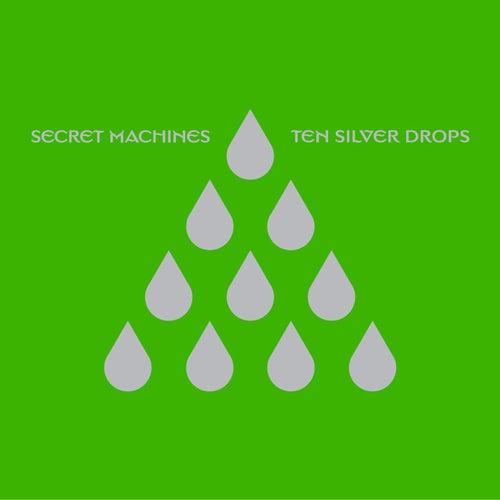 Ten Silver Drops (U.S. Version) by Secret Machines