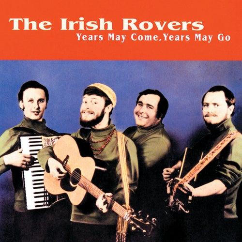 Years May Come, Years May Go von Irish Rovers