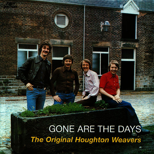 Gone Are The Days van The Houghton Weavers