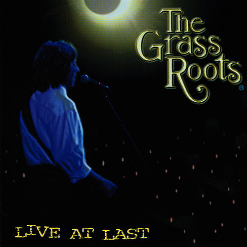 Live At Last von Grass Roots