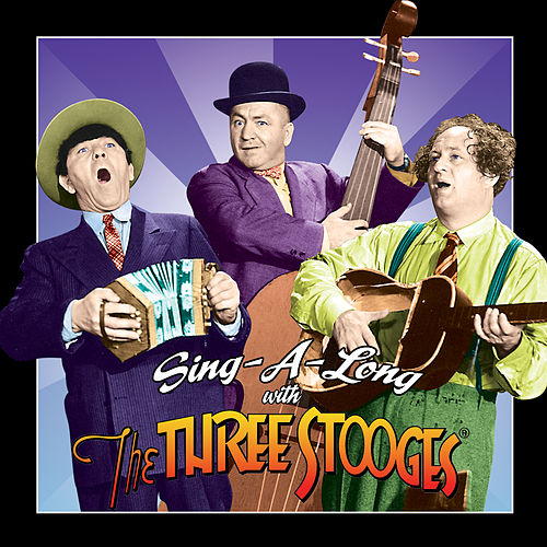 Sing-a-Long with The Three Stooges by The Three Stooges