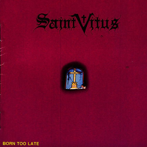 Born Too Late von Saint Vitus