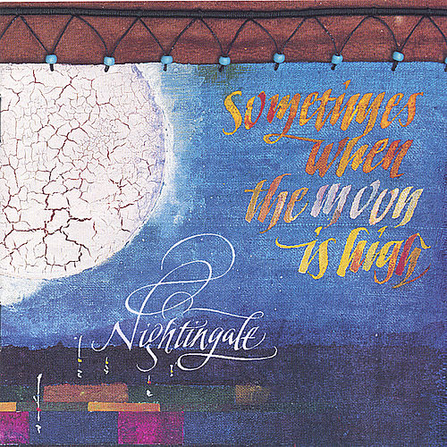 Sometimes When the Moon is High by Nightingale