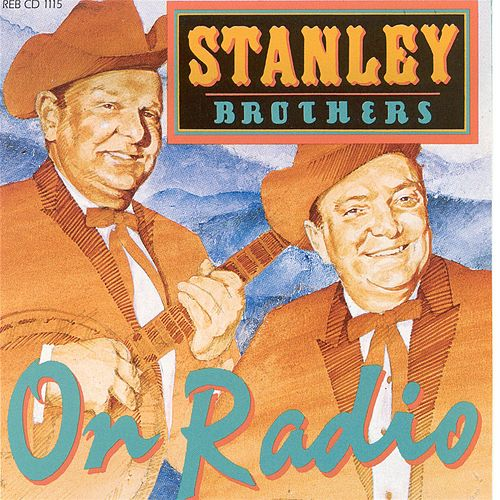 On Radio von The Stanley Brothers