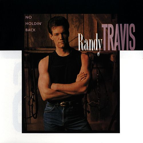 No Holdin' Back de Randy Travis