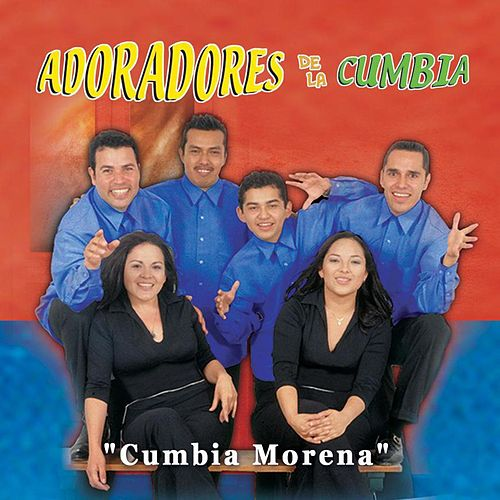 Cumbia Morena de Adoradores De La Cumbia