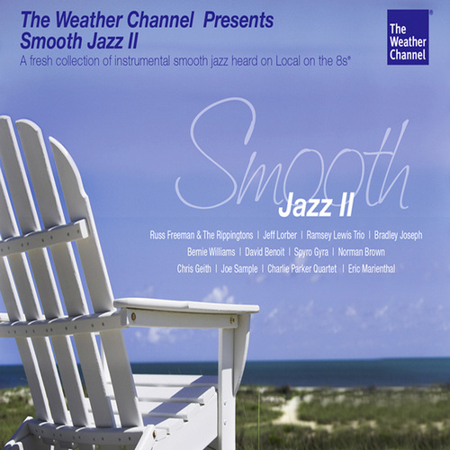 The Weather Channel Presents: Smooth Jazz Ii by Various Artists