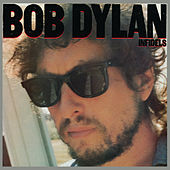 Infidels by Bob Dylan