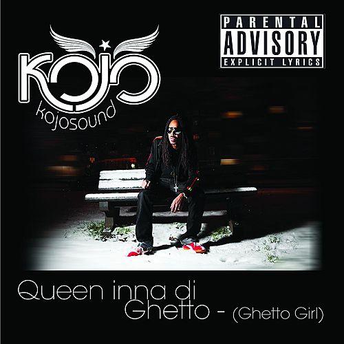 Queen inna di Ghetto (Ghetto Girl) [Remixes] de Kojo