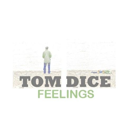 Feelings de Tom Dice