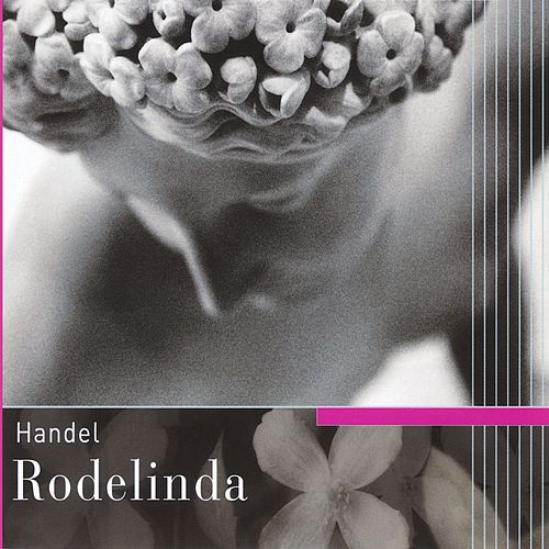 Handel -  Rodelinda by Adrian Thompson
