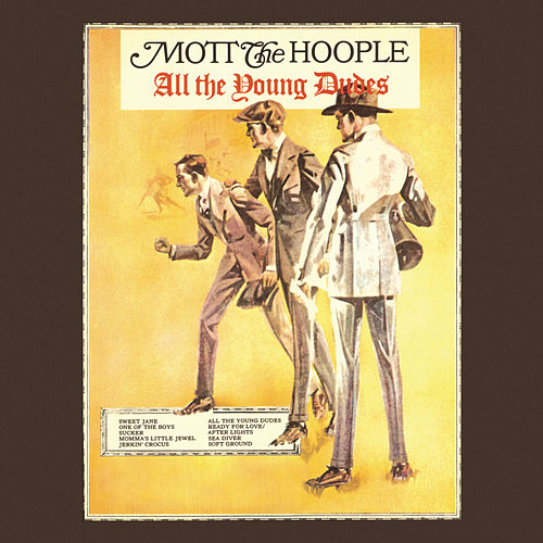 All The Young Dudes (Expanded Edition) by Mott the Hoople